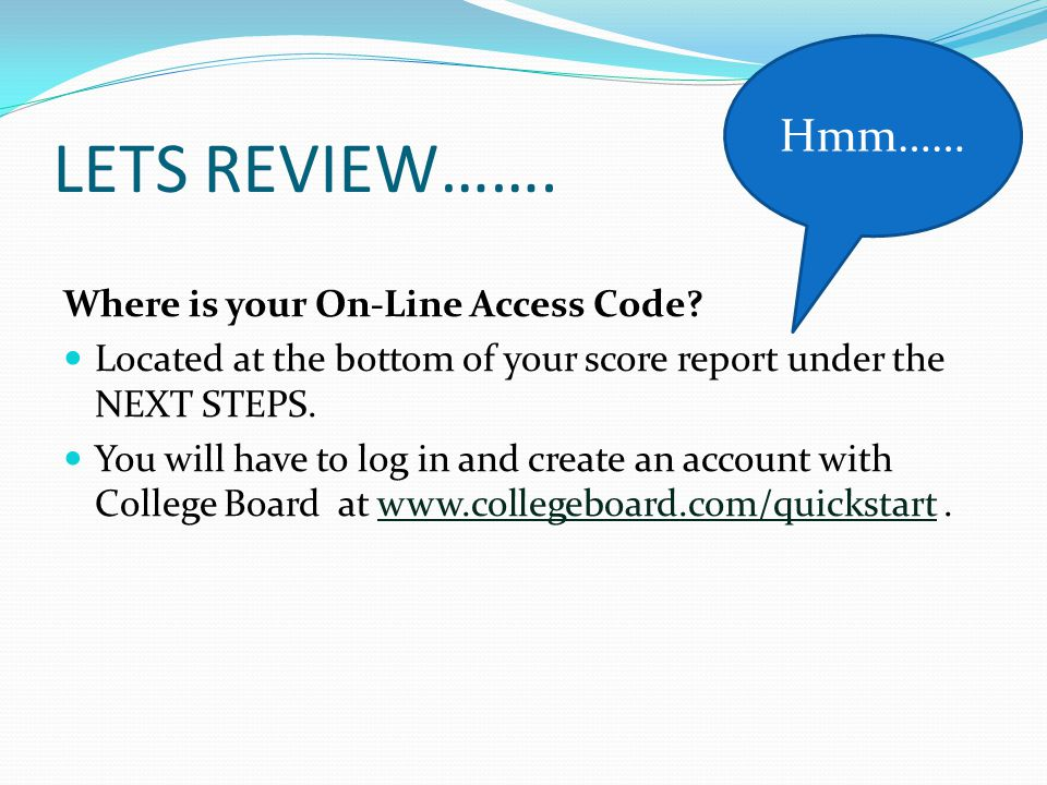 LETS REVIEW……. Where is your On-Line Access Code.