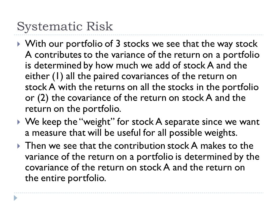 Systematic Risk  Recall, however, that covariance itself is not a particularly informative statistic.