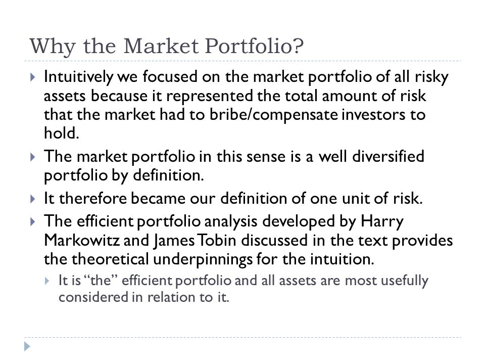 The Market Risk Premium  The market is defined as a portfolio of all wealth including real estate, human capital, etc.
