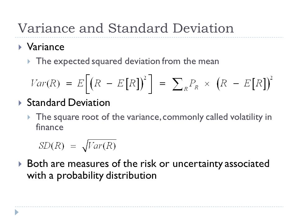 How Diversification Works: The Variance of a Two-Asset Portfolio For a portfolio of two assets, A and B, the portfolio variance is: For the two-asset example considered above: Portfolio Variance =.5 2 (191.6) +.5 2 (106.0) + 2(.5)(.5)21 = 84.9 (check for yourself) Or,