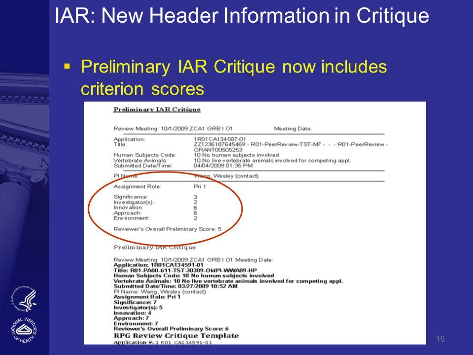 16 IAR: New Header Information in Critique   Preliminary IAR Critique now includes criterion scores