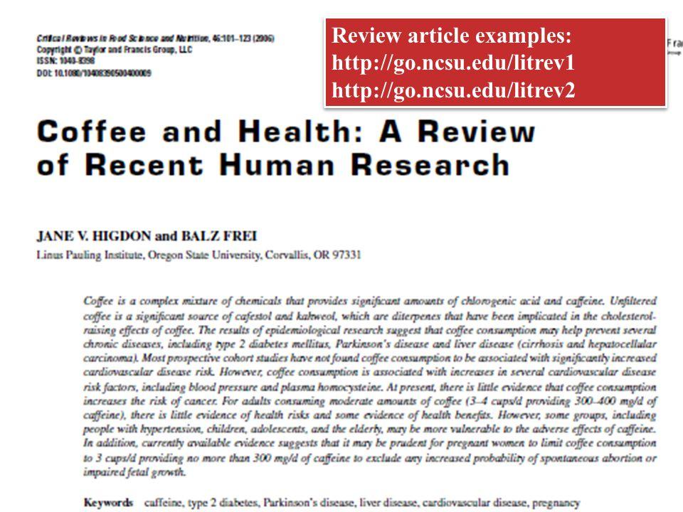 Review article examples: http://go.ncsu.edu/litrev1 http://go.ncsu.edu/litrev2 Review article examples: http://go.ncsu.edu/litrev1 http://go.ncsu.edu/litrev2