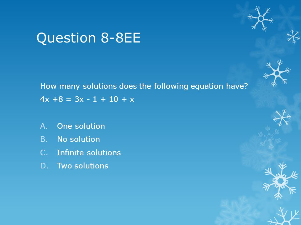 Question 8-8EE How many solutions does the following equation have.