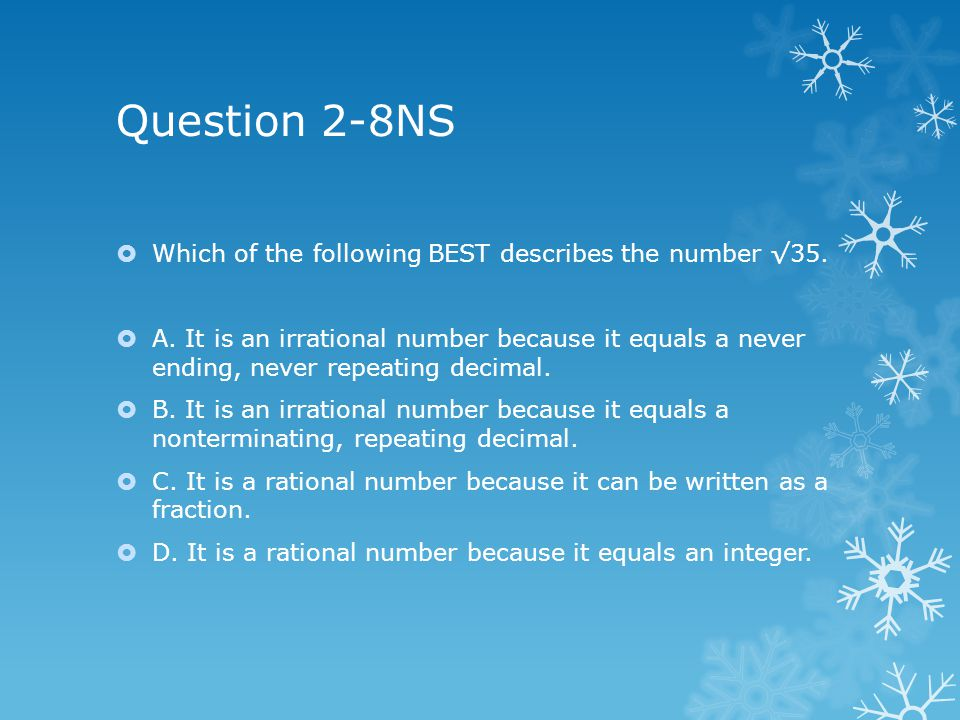 Question 2-8NS  Which of the following BEST describes the number √35.