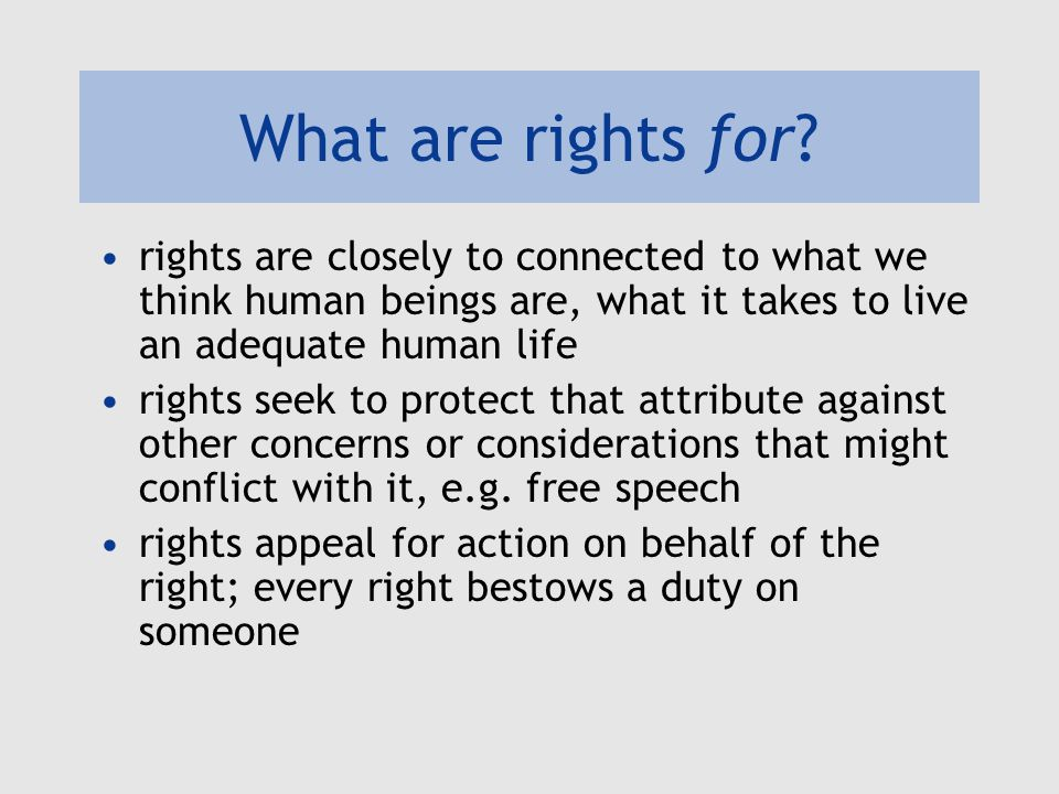 What are rights for.