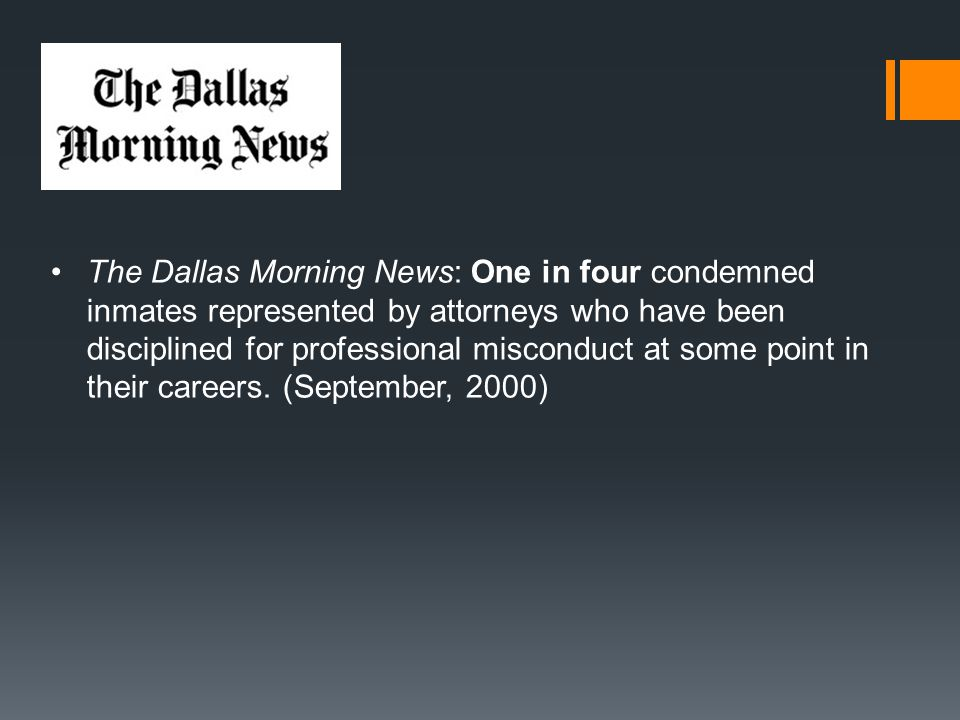 The Dallas Morning News: One in four condemned inmates represented by attorneys who have been disciplined for professional misconduct at some point in their careers.