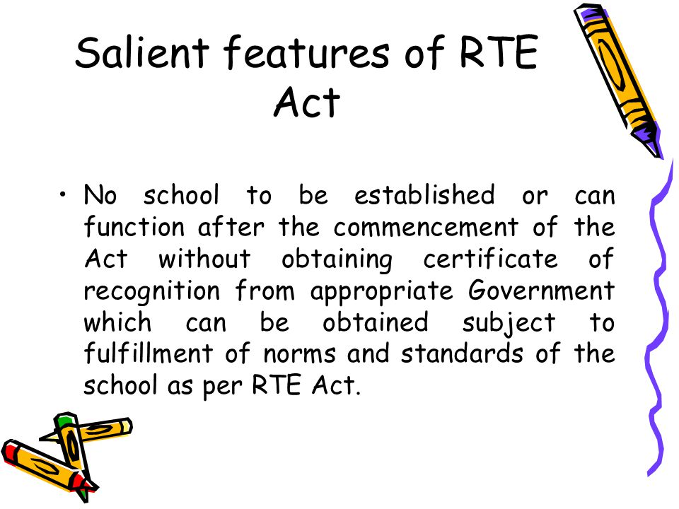 Salient features of RTE Act Constitution of School Management Committee in every school except unaided pvt.