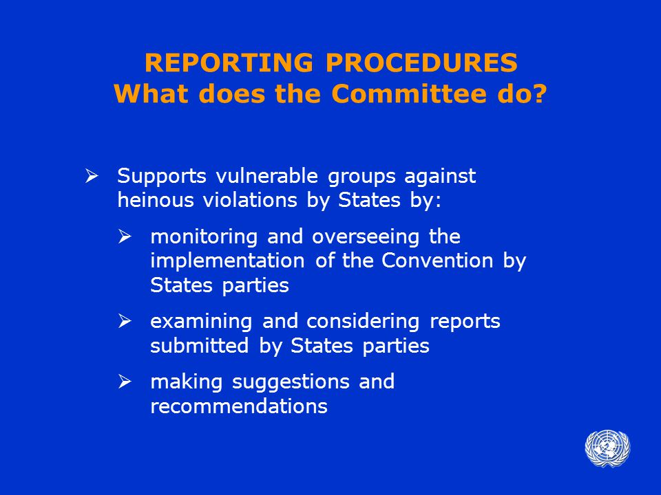 Reform Proposals: GA and S-G GA encouraged review of reporting procedures to –develop coordinated approach –streamline the reporting requirements GA requested the United Nations High Commissioner for Human Rights to support this exercise –GA Res.