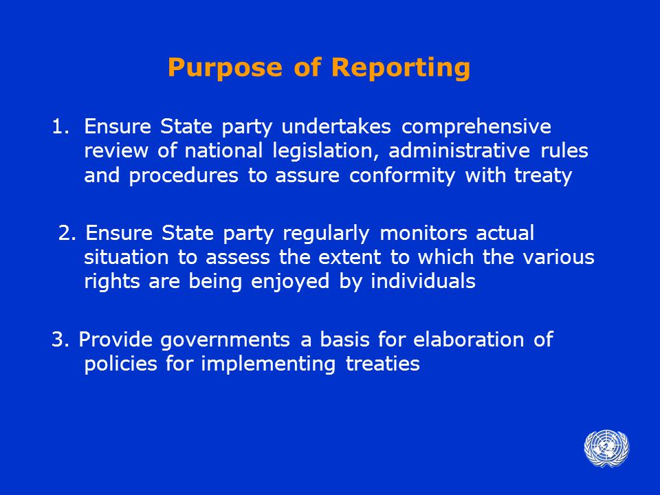 Purpose of Reporting (cont'd) 4.Facilitate transparency of governmental policies 5.