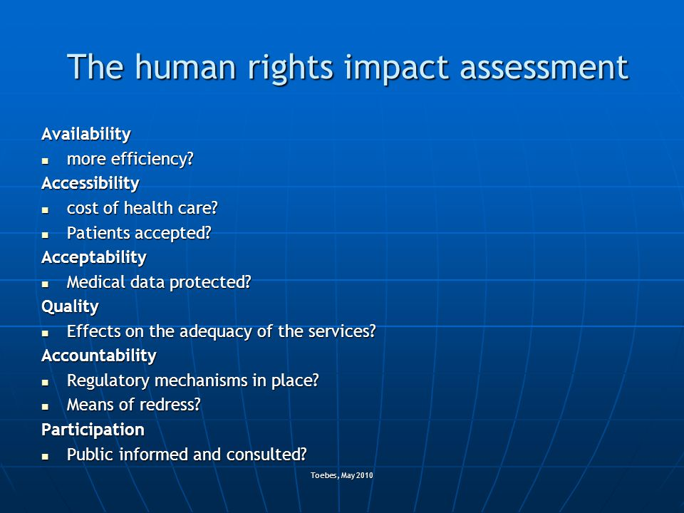 Toebes, May 2010 The human rights impact assessment Availability more efficiency.