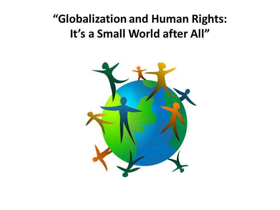 Globalization and Human Rights: It's a Small World after All