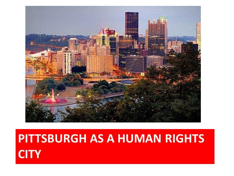 PITTSBURGH AS A HUMAN RIGHTS CITY