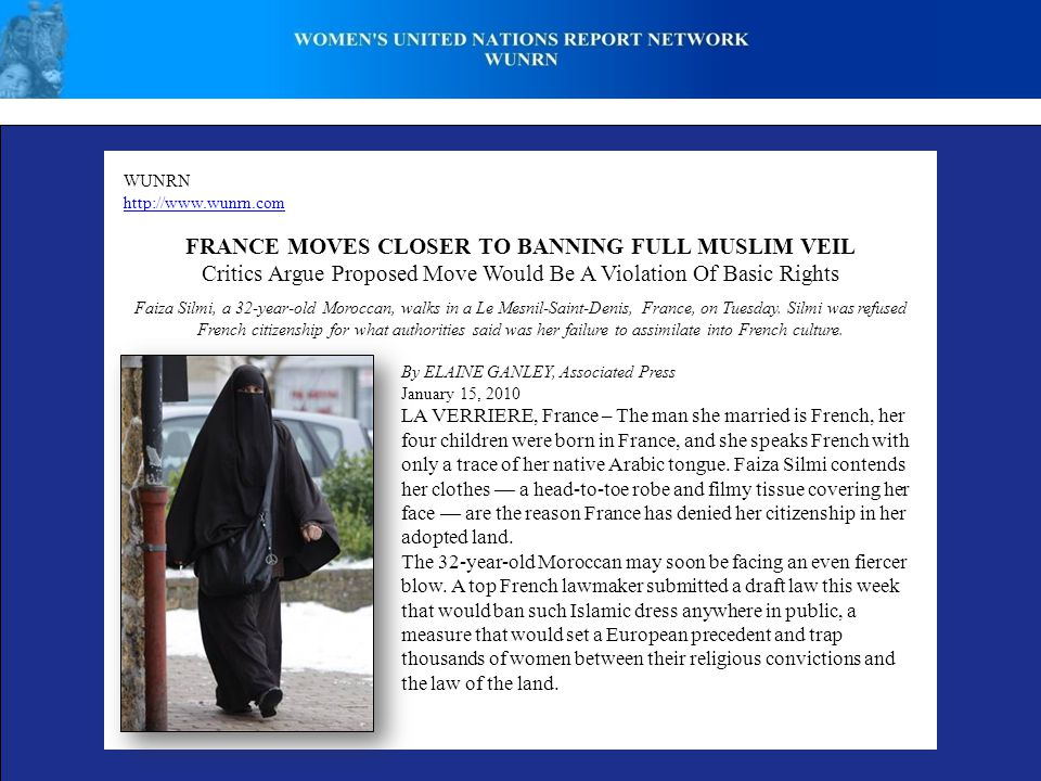 WUNRN   FRANCE MOVES CLOSER TO BANNING FULL MUSLIM VEIL Critics Argue Proposed Move Would Be A Violation Of Basic Rights Faiza Silmi, a 32-year-old Moroccan, walks in a Le Mesnil-Saint-Denis, France, on Tuesday.
