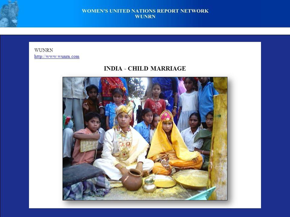 WUNRN http://www.wunrn.com INDIA - CHILD MARRIAGE