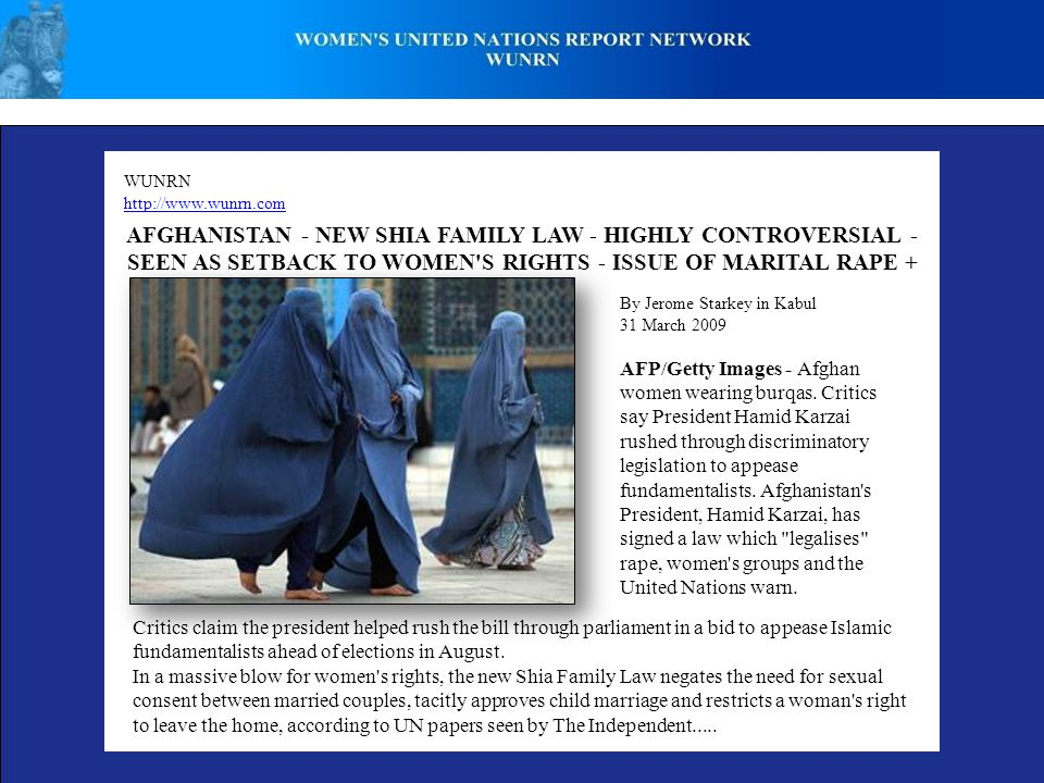WUNRN   AFGHANISTAN - NEW SHIA FAMILY LAW - HIGHLY CONTROVERSIAL - SEEN AS SETBACK TO WOMEN S RIGHTS - ISSUE OF MARITAL RAPE + By Jerome Starkey in Kabul 31 March 2009 AFP/Getty Images - Afghan women wearing burqas.