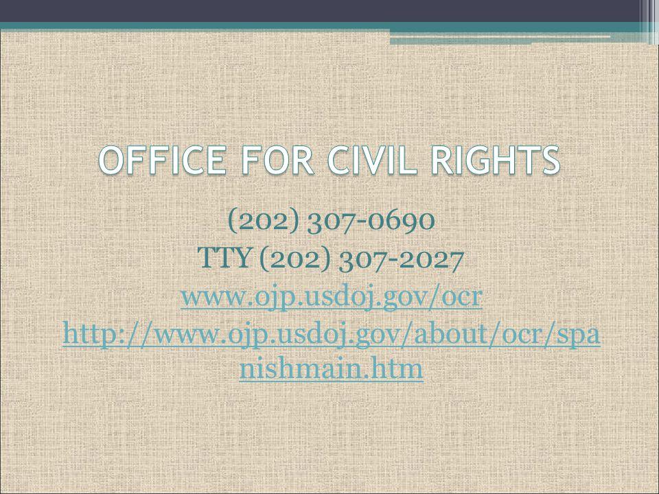 (202) 307-0690 TTY (202) 307-2027 www.ojp.usdoj.gov/ocr http://www.ojp.usdoj.gov/about/ocr/spa nishmain.htm