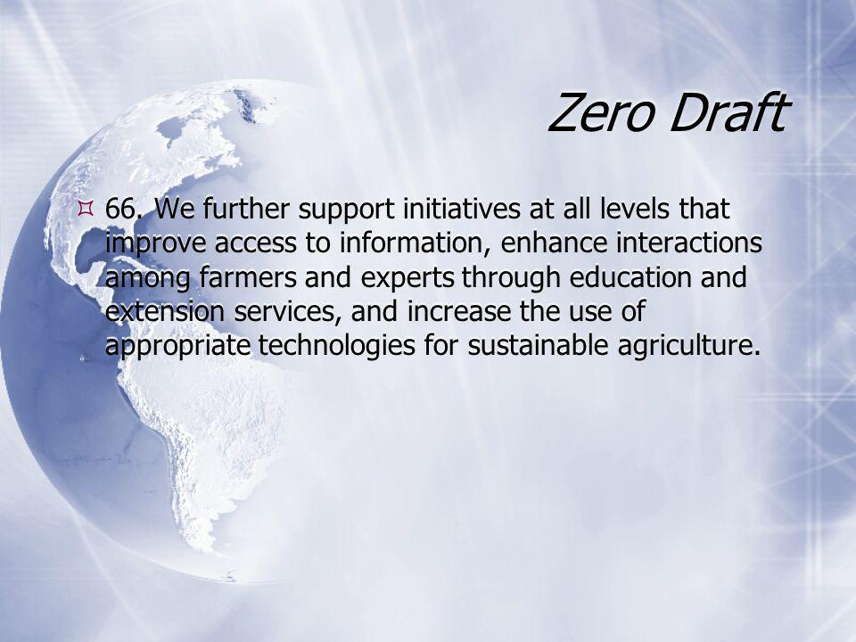 Zero Draft  66. We further support initiatives at all levels that improve access to information, enhance interactions among farmers and experts throu