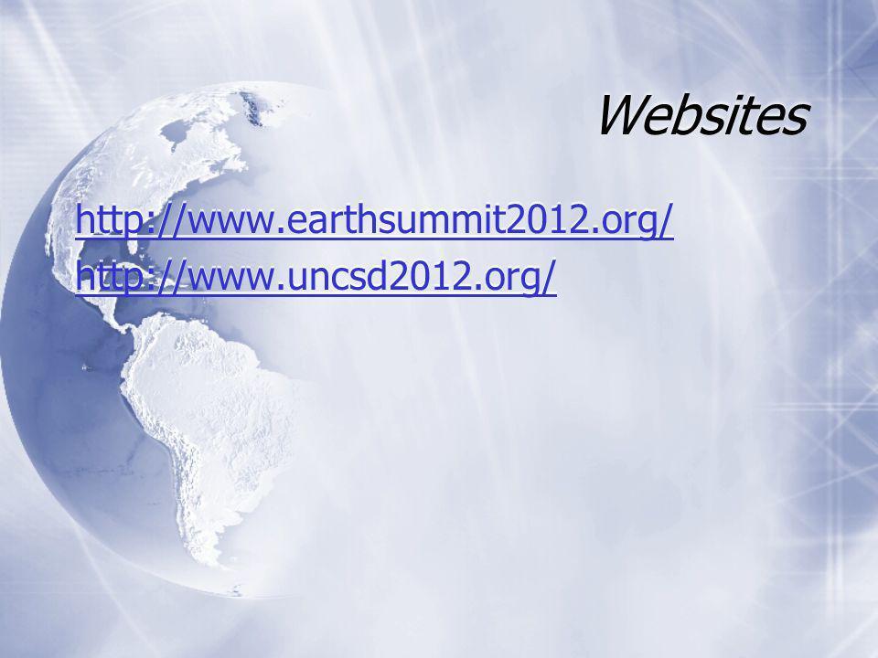 Websites http://www.earthsummit2012.org/ http://www.uncsd2012.org/ http://www.earthsummit2012.org/ http://www.uncsd2012.org/
