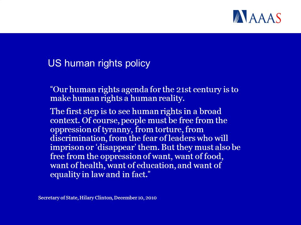 US human rights policy Our human rights agenda for the 21st century is to make human rights a human reality.