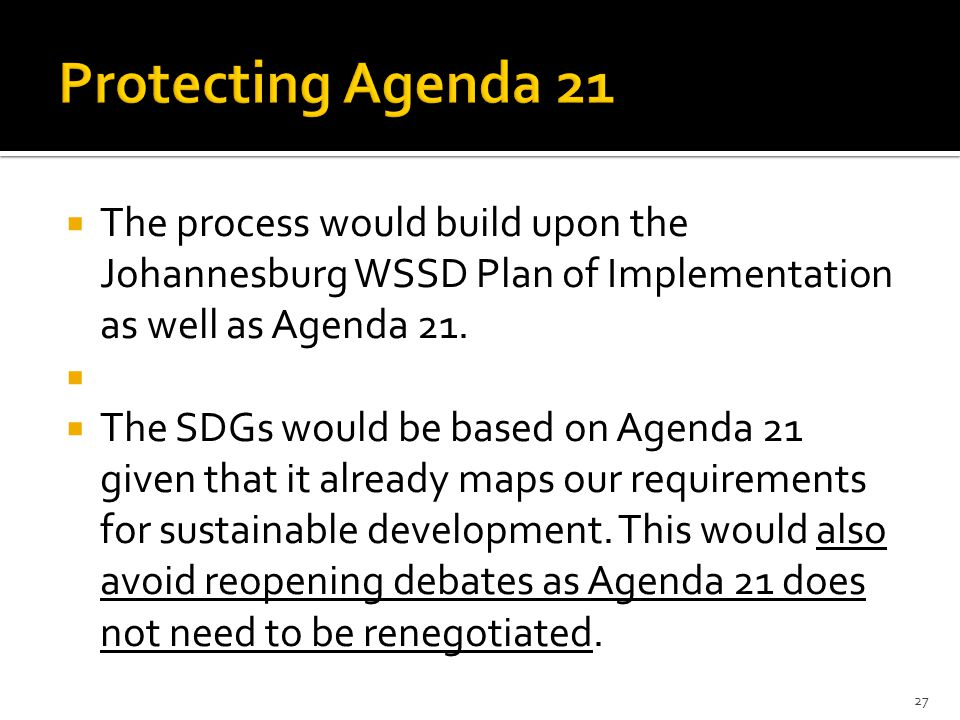  The process would build upon the Johannesburg WSSD Plan of Implementation as well as Agenda 21.