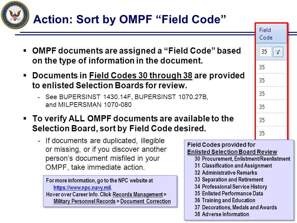 Action: Verify Performance Records 9 Field Code 35 _TIP_________ Ensure the evaluations and fitness reports documented in OMPF maintain continuity and none are missing (see next page).
