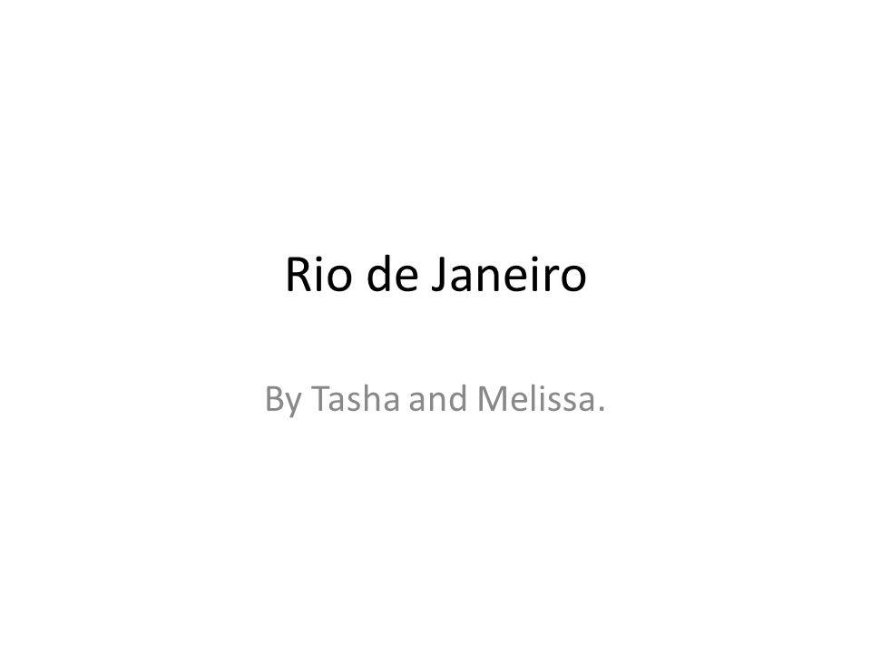 Rio de Janeiro By Tasha and Melissa.