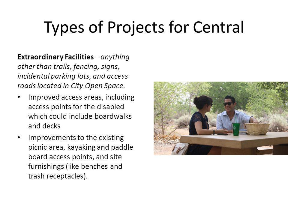 Types of Projects for Central Extraordinary Facilities – anything other than trails, fencing, signs, incidental parking lots, and access roads located