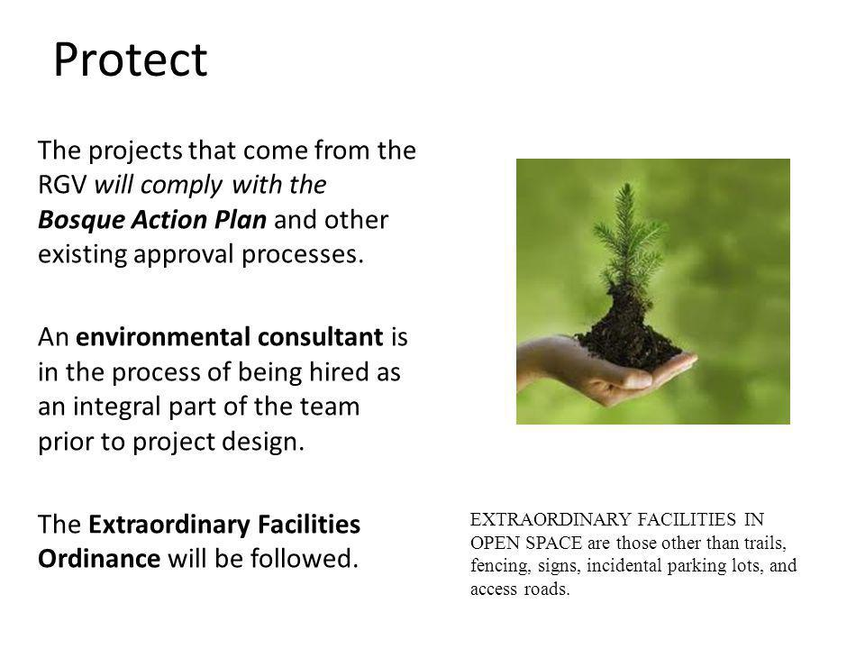 The projects that come from the RGV will comply with the Bosque Action Plan and other existing approval processes.