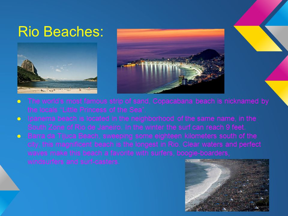 Fun Facts: 1.Tourism is also a large industry in Rio de Janeiro.