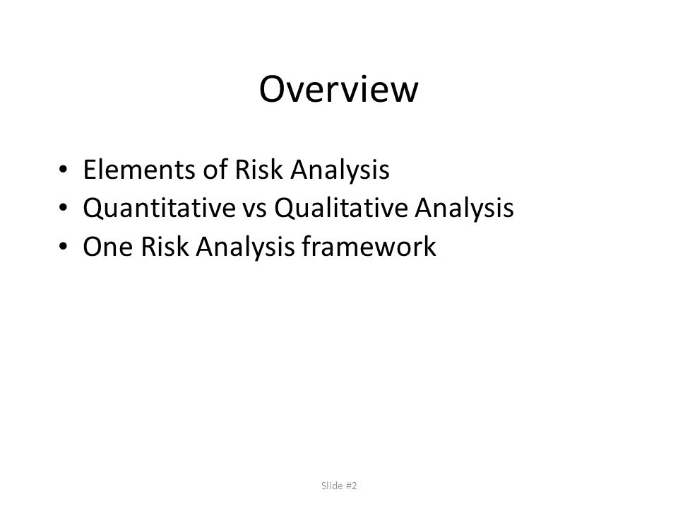Approaches to Risk Analysis Baseline Approach – See if your organizing matches best practices – Low overhead for analysis, but best practices may not be appropriate for your organization Informal Approach – Bring in expert to kick the tires, but not following a format process Detailed Risk Analysis – Follow formal process.