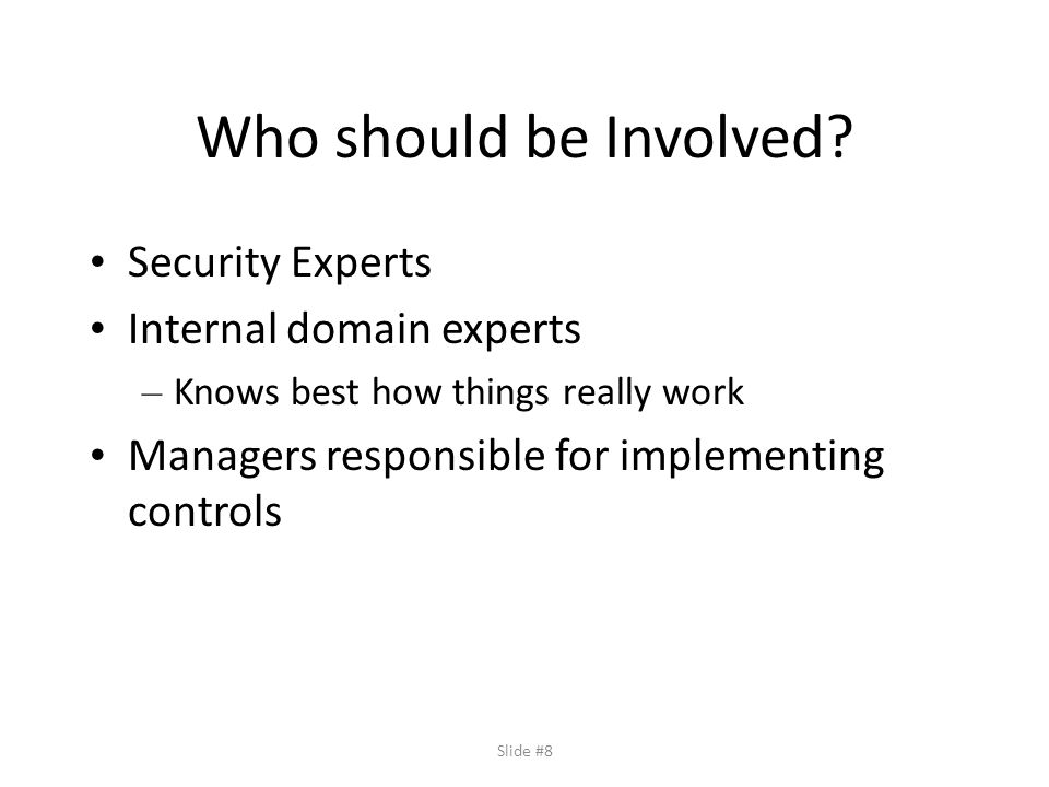Slide #8 Who should be Involved.