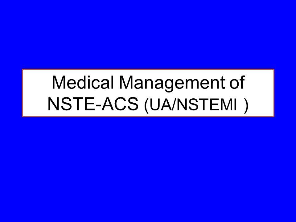 Medical Management of NSTE-ACS (UA/NSTEMI )