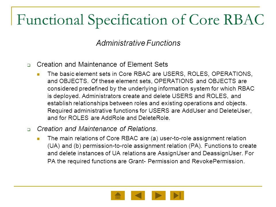 Functional Specification of Core RBAC Administrative Functions  Creation and Maintenance of Element Sets The basic element sets in Core RBAC are USER