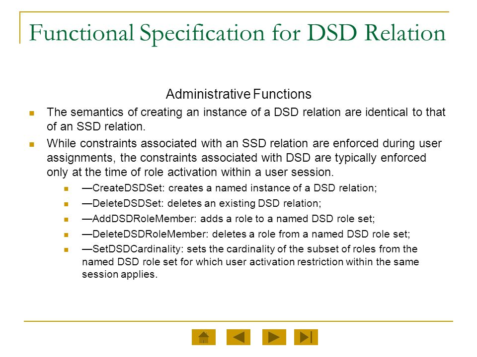 Functional Specification for DSD Relation Administrative Functions The semantics of creating an instance of a DSD relation are identical to that of an