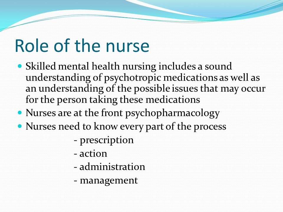 Nurses play a pivotal role in working with patients and families who may be grappling with issues around medications Any interventions must supportive and therapeutic