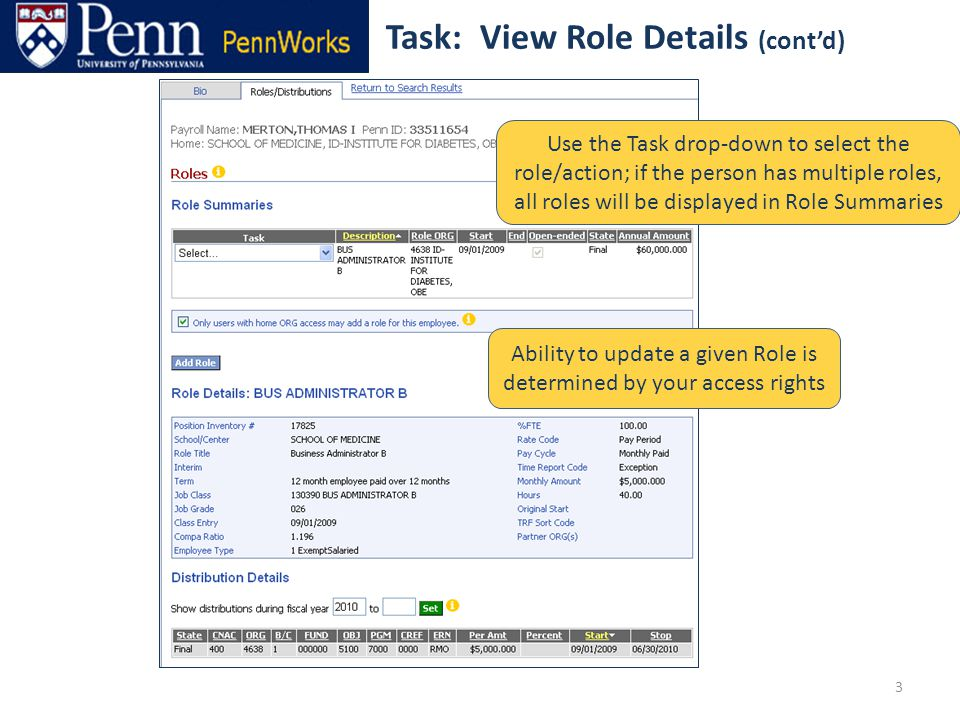 Task: View Role Details (cont'd) 3 Use the Task drop-down to select the role/action; if the person has multiple roles, all roles will be displayed in Role Summaries Ability to update a given Role is determined by your access rights