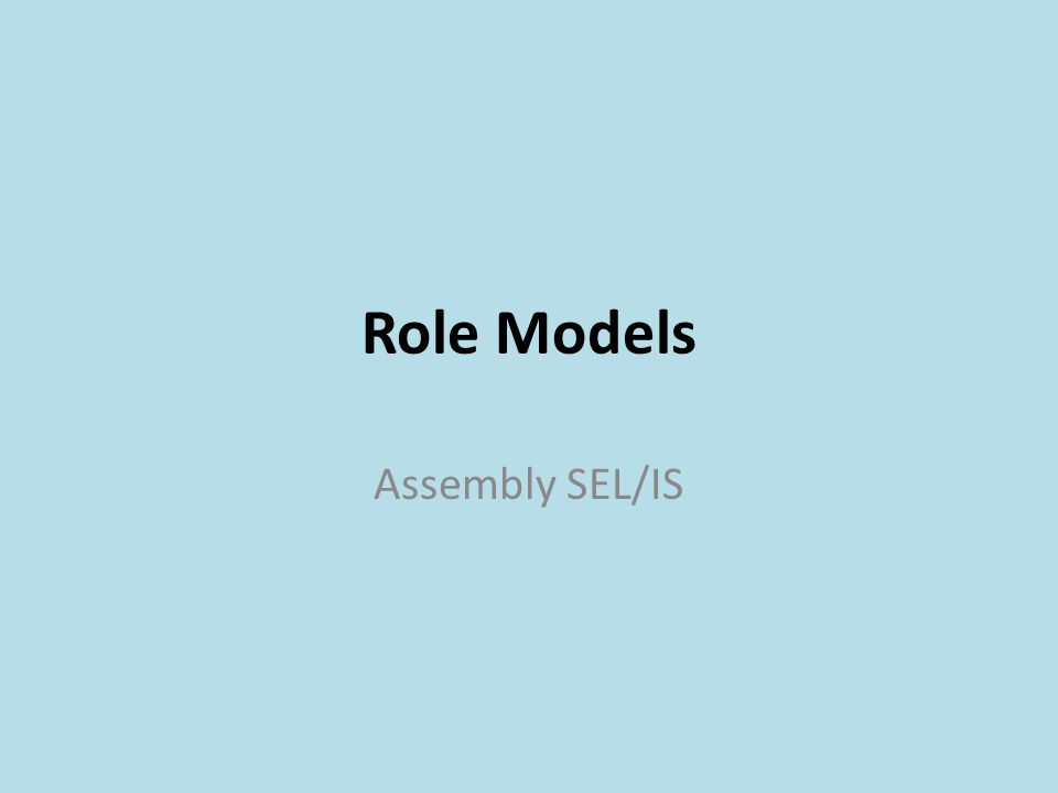 Role Models Assembly SEL/IS