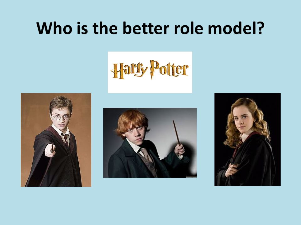 Who is the better role model?