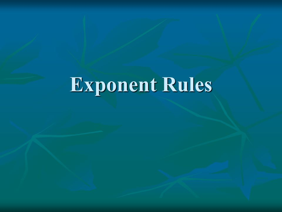 Parts When a number, variable, or expression is raised to a power, the number, variable, or expression is called the base and the power is called the exponent.