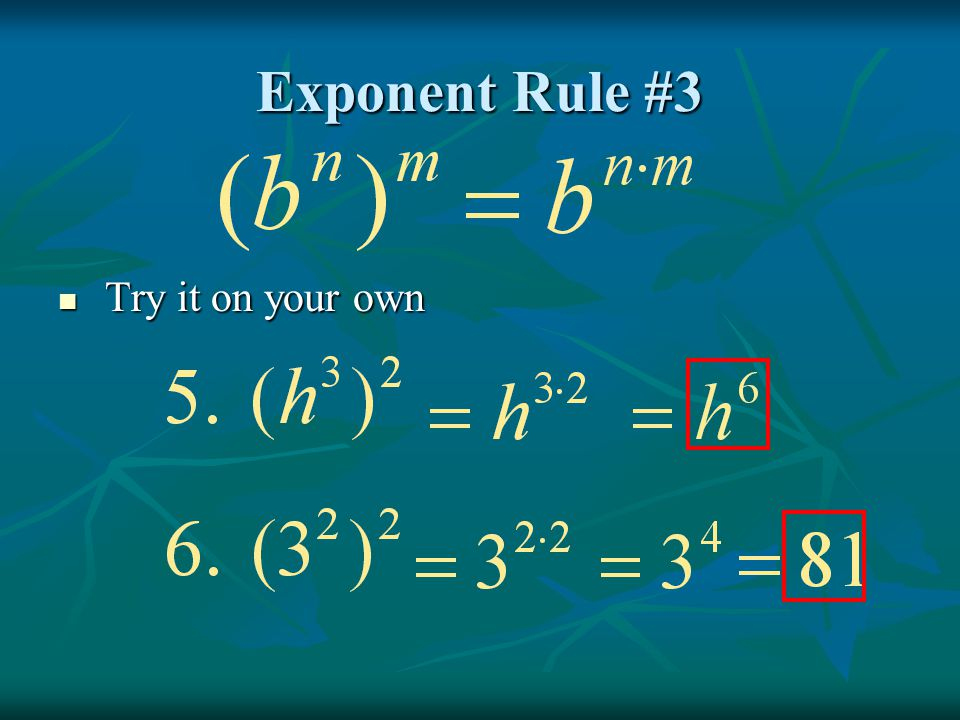 Exponent Rule #3 Try it on your own Try it on your own