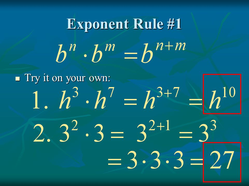 Exponent Rule #1 Try it on your own: Try it on your own: