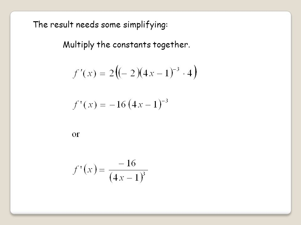 The result needs some simplifying: Multiply the constants together.