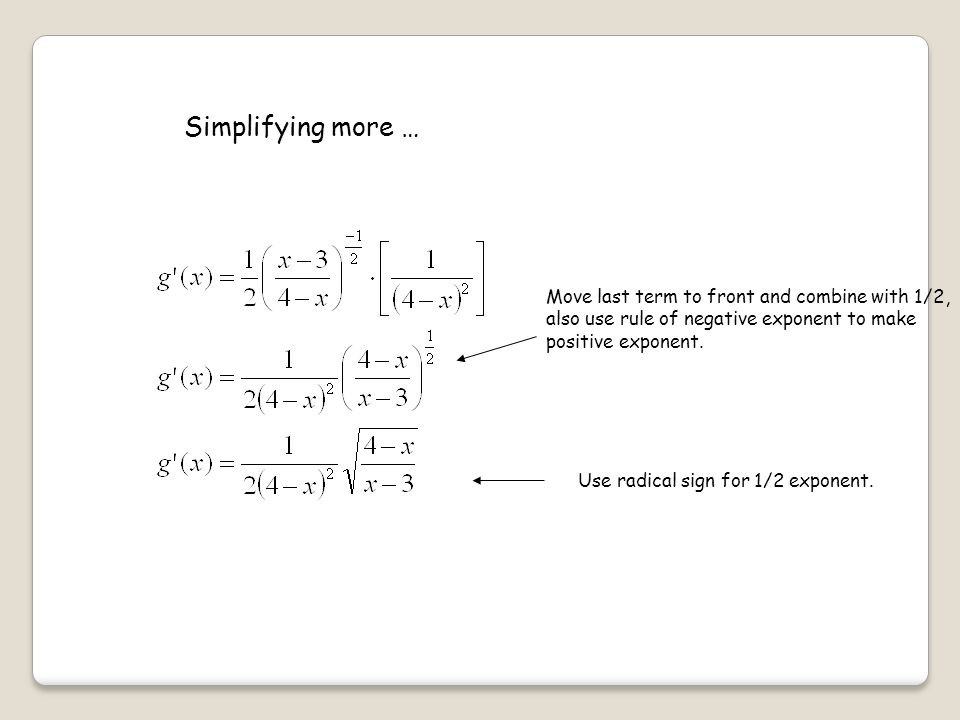 Move last term to front and combine with 1/2, also use rule of negative exponent to make positive exponent.