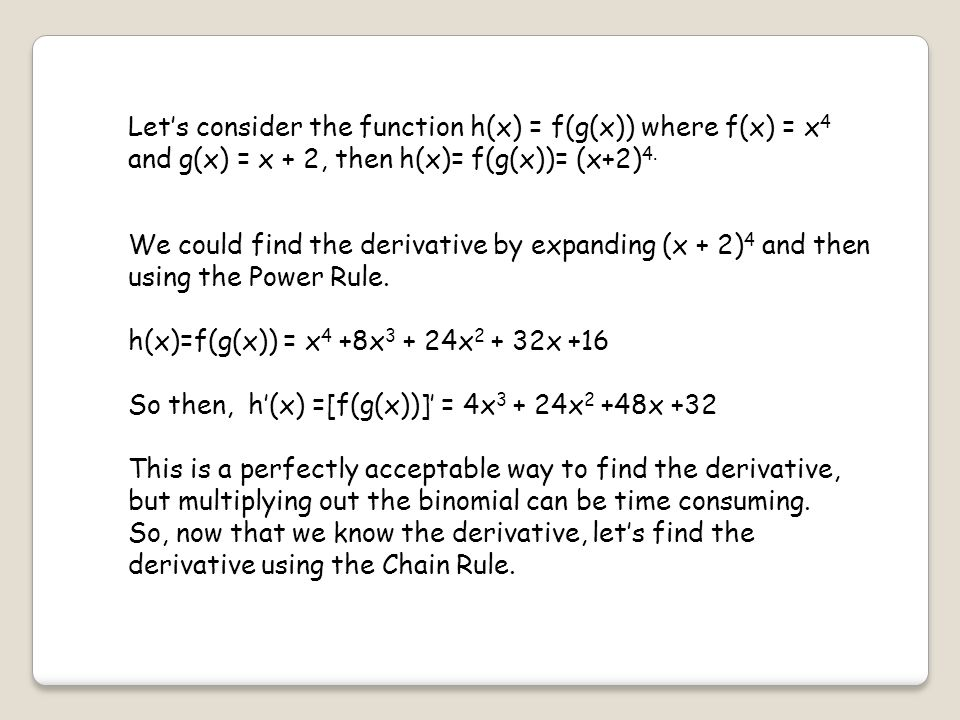 Let's consider the function h(x) = f(g(x)) where f(x) = x 4 and g(x) = x + 2, then h(x)= f(g(x))= (x+2) 4.