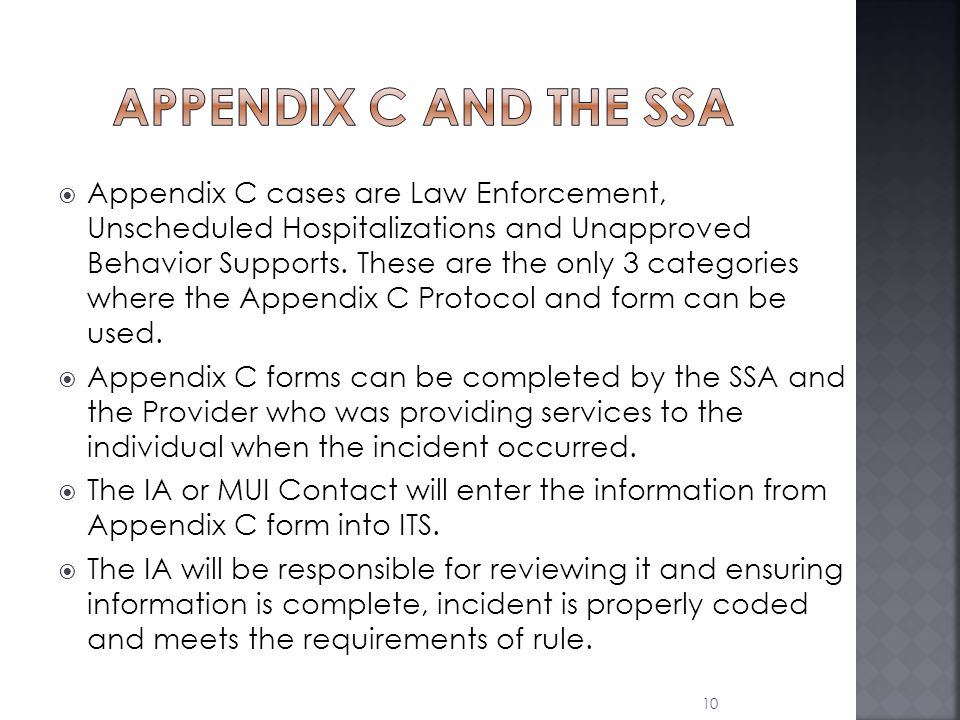  Appendix C cases are Law Enforcement, Unscheduled Hospitalizations and Unapproved Behavior Supports.