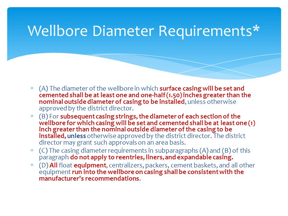  (A) The diameter of the wellbore in which surface casing will be set and cemented shall be at least one and one-half (1.50) inches greater than the