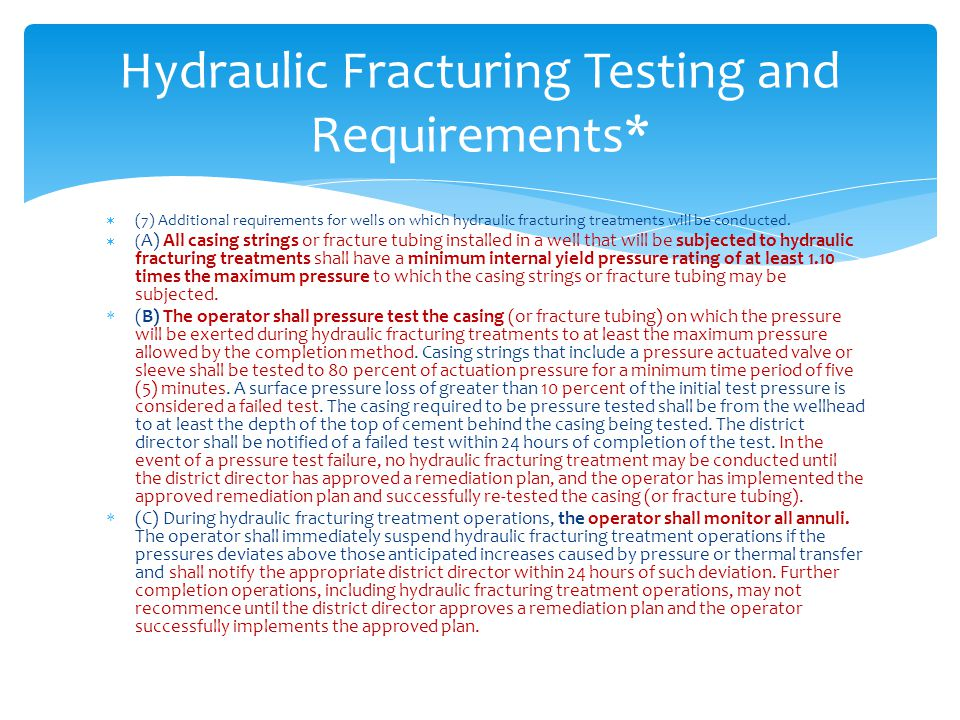  (7) Additional requirements for wells on which hydraulic fracturing treatments will be conducted.  ( A) All casing strings or fracture tubing insta