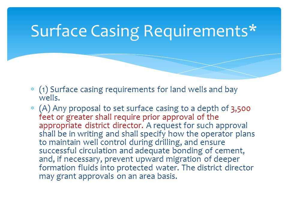  (1) Surface casing requirements for land wells and bay wells.  (A) Any proposal to set surface casing to a depth of 3,500 feet or greater shall req
