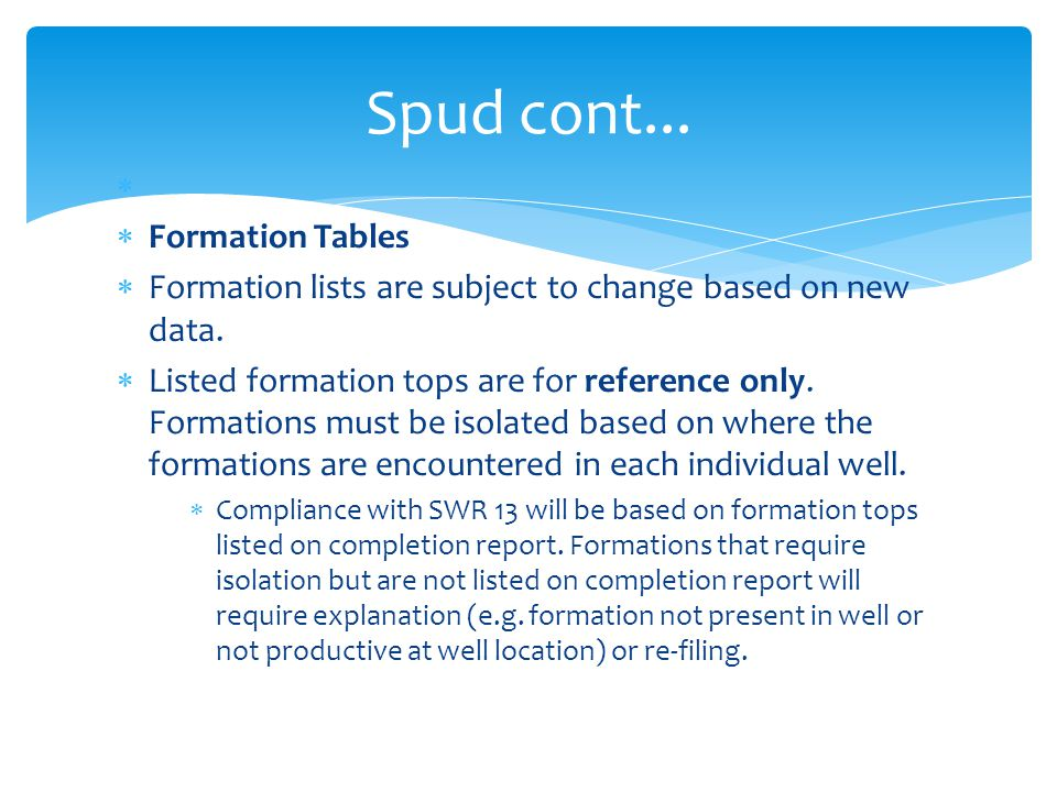   Formation Tables  Formation lists are subject to change based on new data.  Listed formation tops are for reference only. Formations must be iso