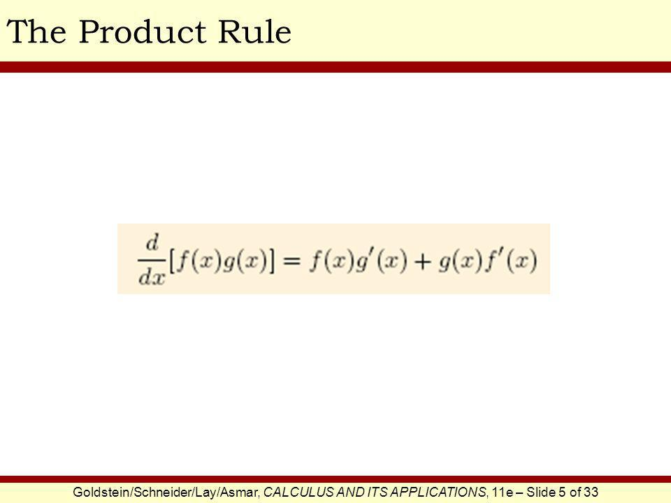 Goldstein/Schneider/Lay/Asmar, CALCULUS AND ITS APPLICATIONS, 11e – Slide 6 of 33 The Product RuleEXAMPLE SOLUTION Differentiate the function.